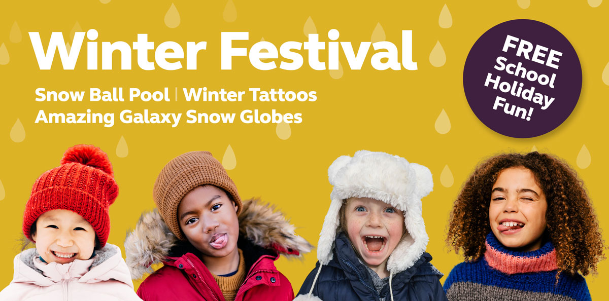 Winter Festival – Free School Holiday Fun!