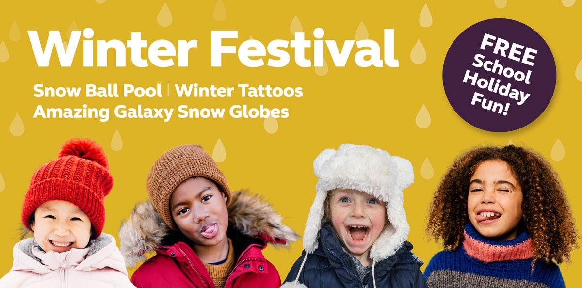 Winter Festival – Free School Holiday Fun!