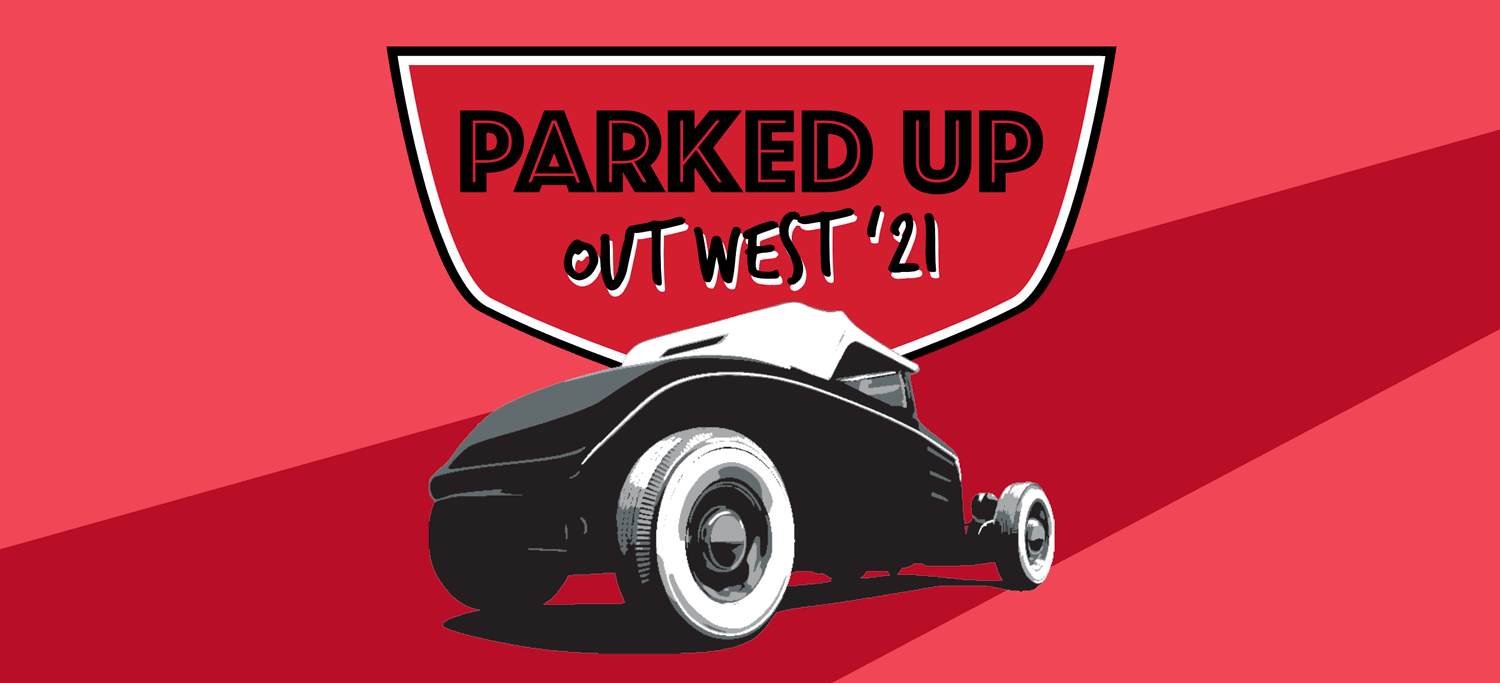 Parked Up Out West 2021